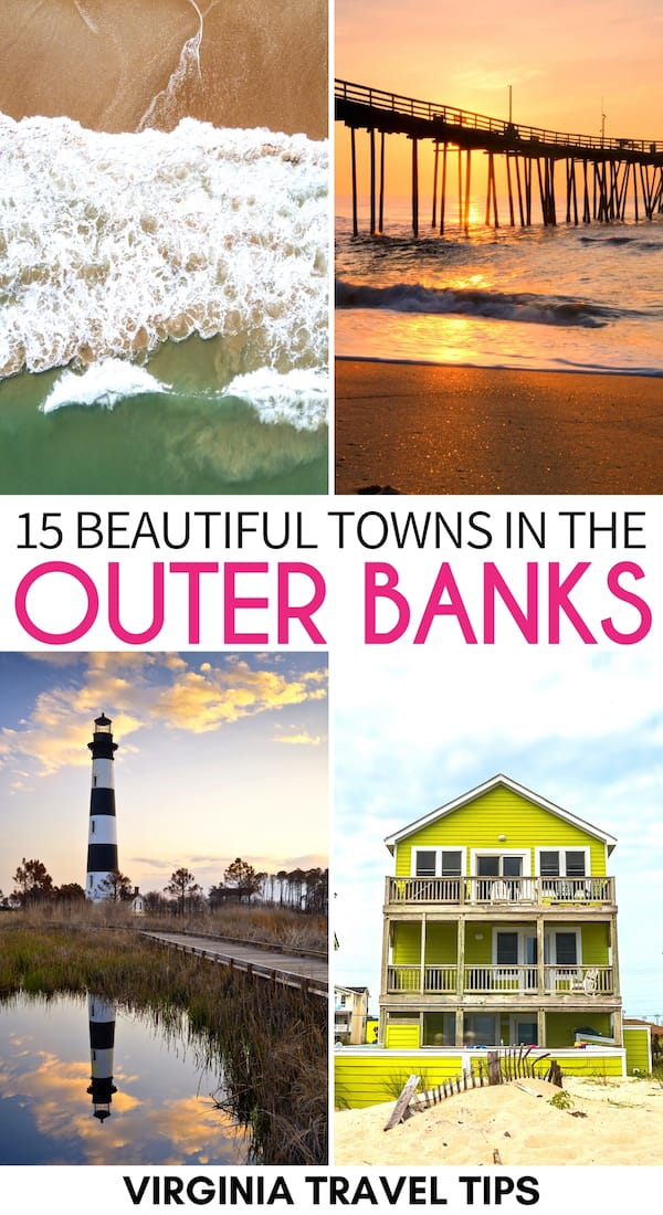 15 Dreamy Towns in the Outer Banks (& Reasons to Visit Each)